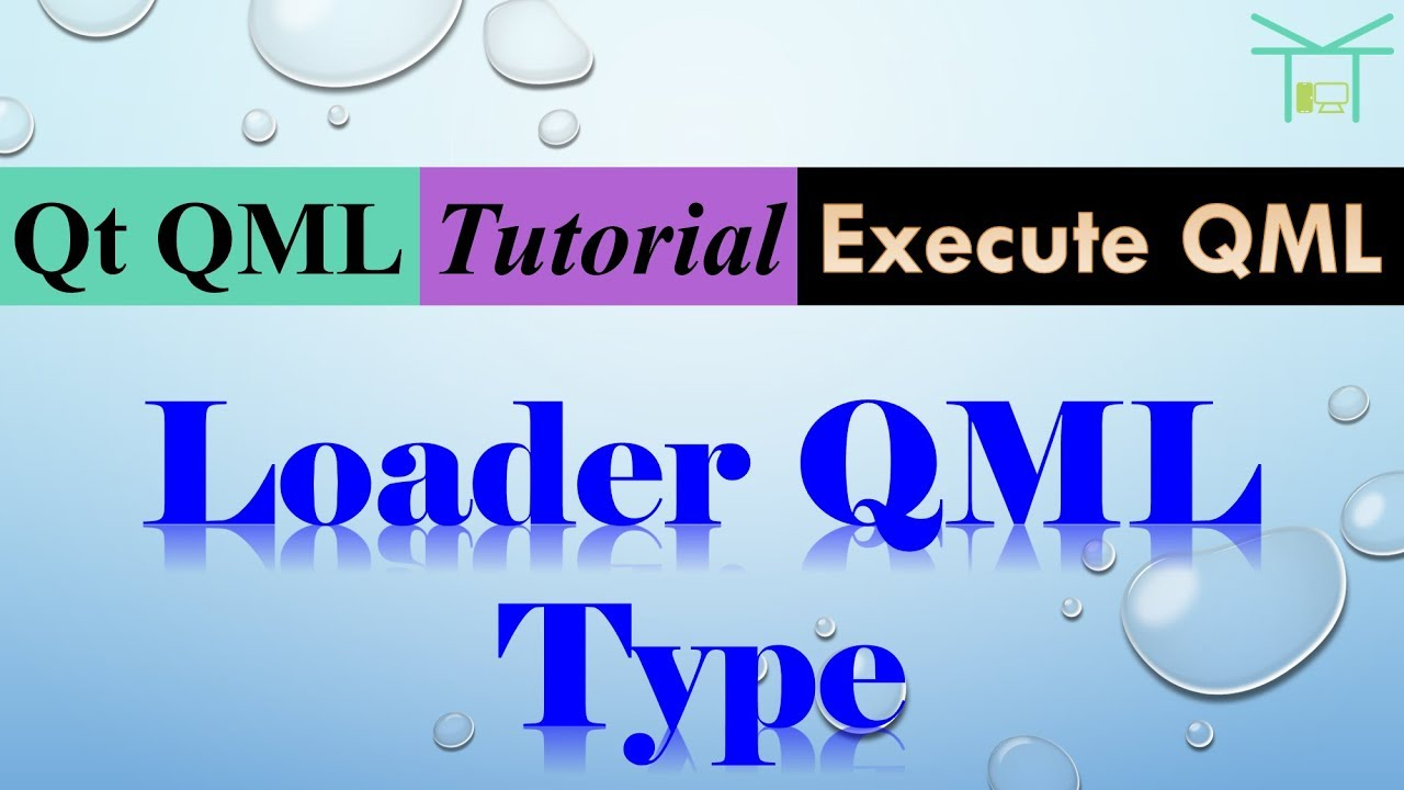 Execute QML 7 - Loader QML Type