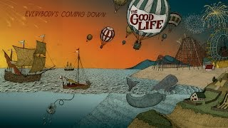 The Good Life - Forever Coming Down