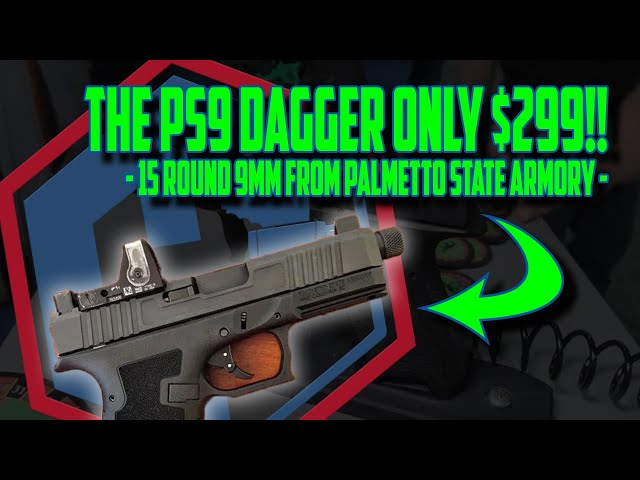 The PS9 Dagger ONLY $299!! 15 Round 9mm From Palmetto State Armory SHOT Show 2020