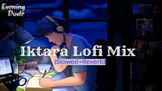 Iktara Lofi Mix   O re manva tu to   (Relax,Chill,Sleep music)    Wake Up Sid    Evening Dude