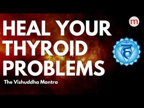 * POWERFUL HEALING MANTRA FOR THYROID ❯ VISHUDDHA CHAKRA ACTIVATION MUSIC ❯ CHAKRA HEALING MUSIC