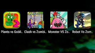 Plants vs Zombies 2: Plants vs Goblins 2, Clash vs Zombies 2, Monster VS Zombie, Robot Vs Zombies 2