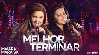 Maiara e Maraisa –  Melhor Terminar - DVD Ao Vivo Em Campo Grande thumbnail