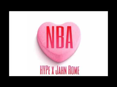 HYPe - N.B.A. (Never Been About) Feat. Jahn Rome
