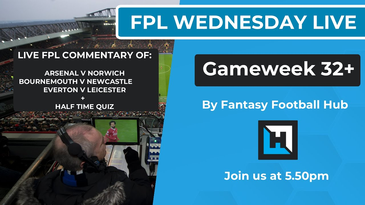 FPL Wednesday LIVE | Gameweek 32+ | Fantasy Football Hub | Fantasy Premier League Tips 19/20
