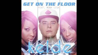 Kelde Feat.  Mona Lisa - Get On The Floor (Audio Only)