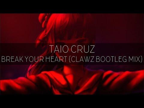 Birthday Special | Taio Cruz - Break Your Heart (CLAWZ Bootleg Mix)