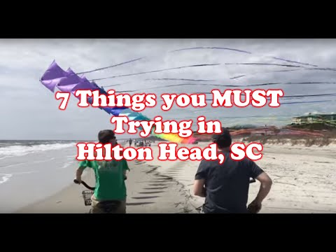 7 Things you MUST do in Hilton Head, SC