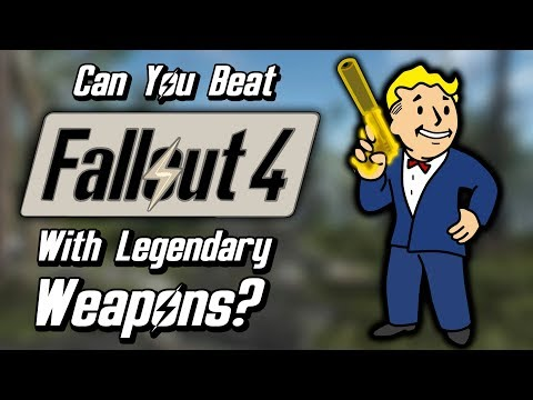 Can You Beat Fallout 4 With Only Legendary Weapons?