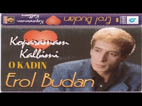 EROL BUDAN - O KADIN
