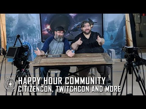 Happy Hour Community: CitizenCon, Twitchcon and More