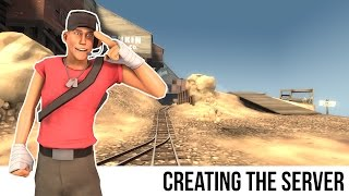 TF2 Server Tutorial: Creating The Server