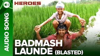 Badmash Launde (Blasted) | Audio Song | Heroes | Salman Khan, Sunny Deol, Bobby Deol & Preity Zinta