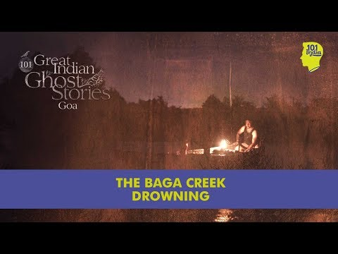 The Baga Creek Drowning | 101 Great Indian Ghost Stories | Unique Horror Stories From India