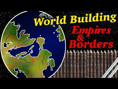 World Building: Empires, Borders, & Maps