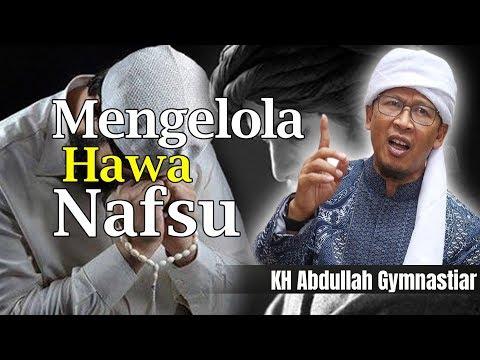 KH. Abdullah Gymnastiar - Mengelola Hawa Nafsu