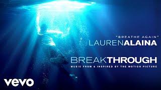 Lauren Alaina Breathe Again From Breakthrough Soundtrack Audio.mp3