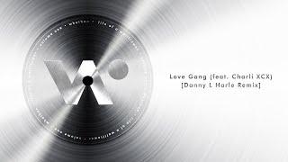 Whethan - Love Gang feat. Charli XCX (Danny L Harle Remix) ( Audio)