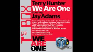 Terry Hunter Starring Jay Adams - We Are One (Terry Hunter Main Bang Sunday Original Mix)