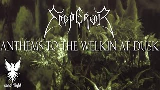 "EMPEROR - ""Anthems To The Welkin At Dusk"" (Full album)"