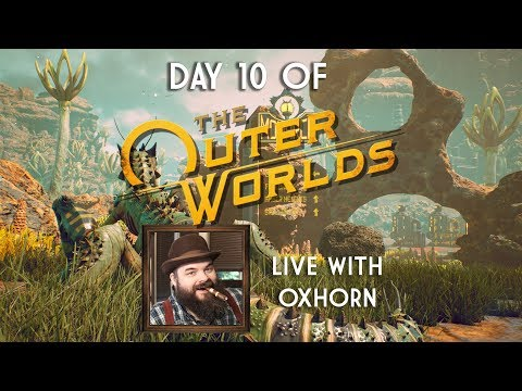the-outer-worlds-day-10!---live-with-oxhorn