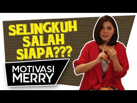 SELINGKUH SALAH SIAPA?   Motivasi Merry   Merry Riana