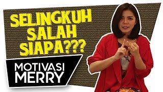 SELINGKUH SALAH SIAPA? | Motivasi Merry | Merry Riana