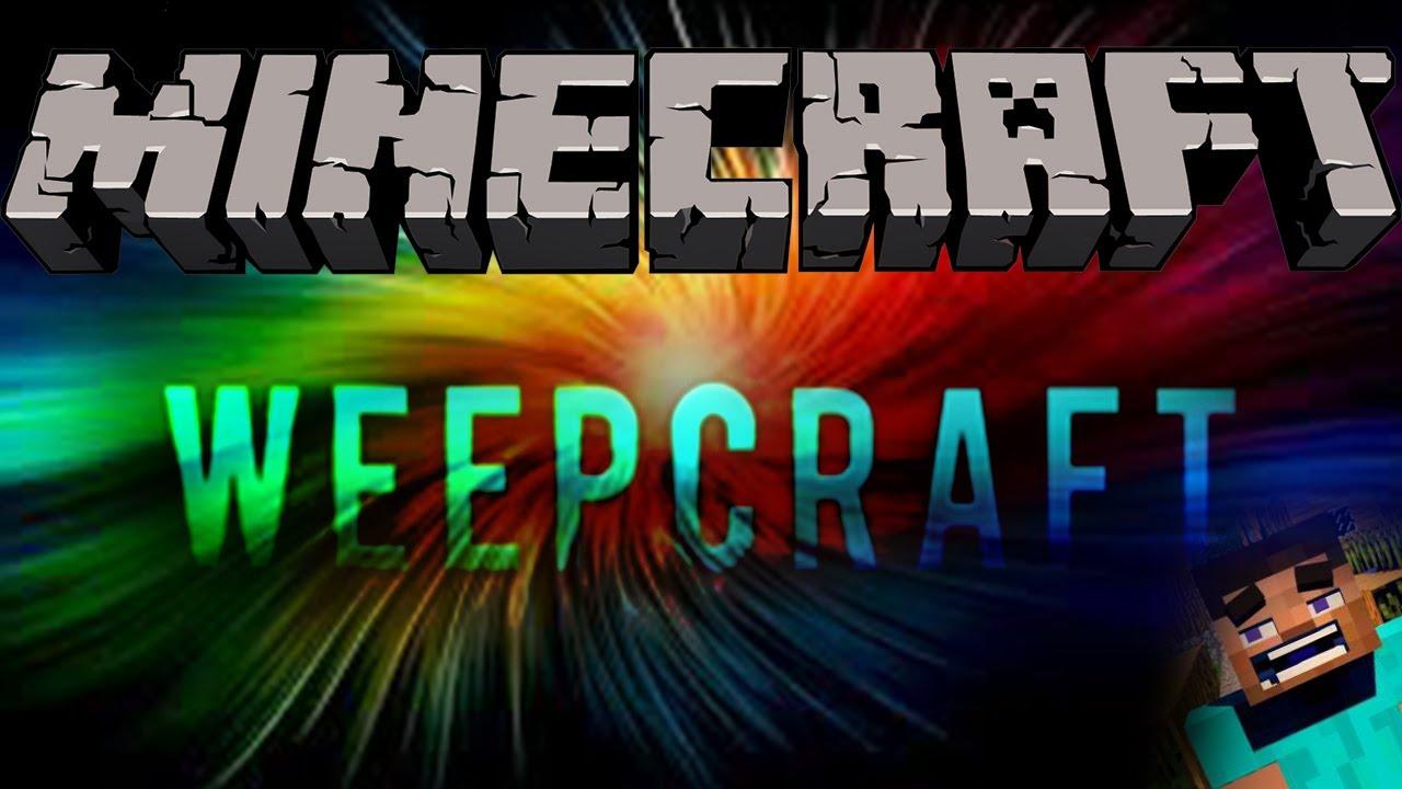 Weepcraft