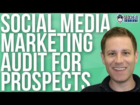 How to Create a Social Media Marketing Audit for Prospects!