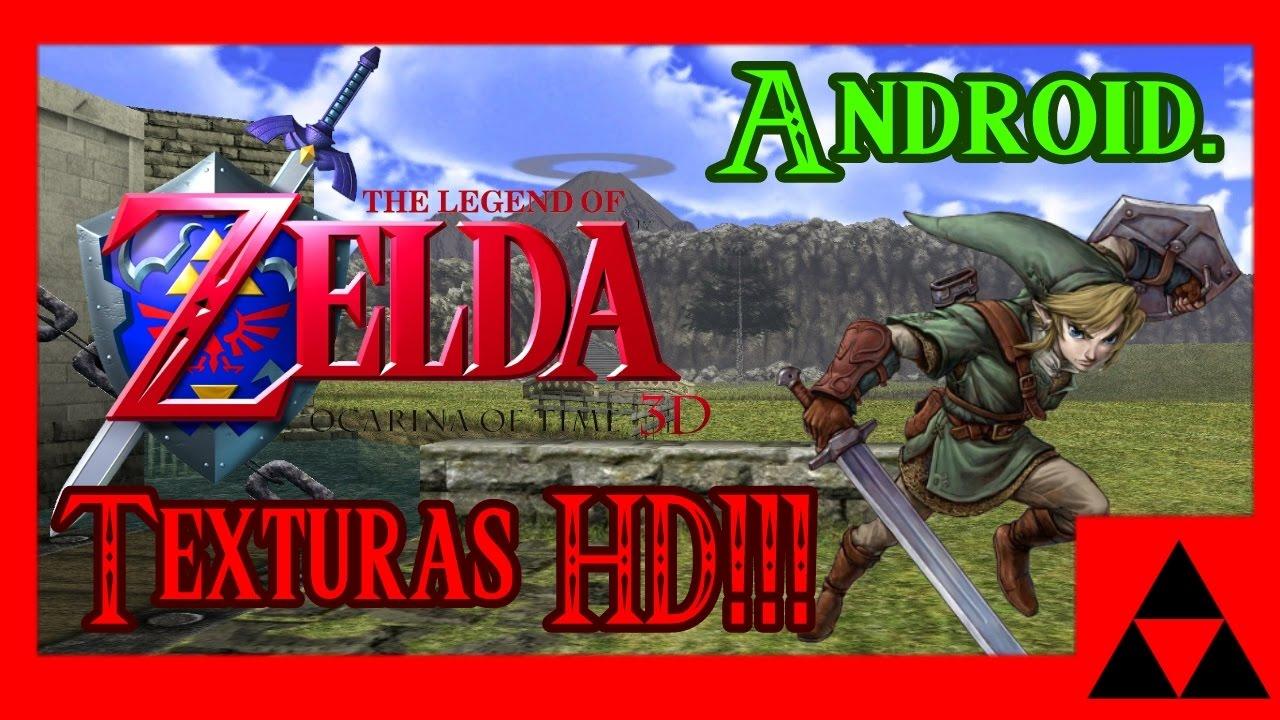    Zelda: Ocarina Of Time HD    Texturas HD     Android/PC     Loquendo    