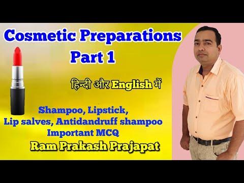 Cosmetic preparations | Shampoo | Lipsticks | Anti dandruff agents | Pharmaceutic | Cosmetics Part 1