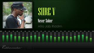 Siire V - Neva Sober (Afro Jab Riddim) [2019 Soca] [HD]