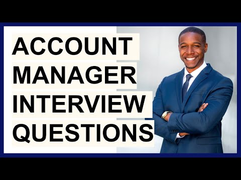 ACCOUNT MANAGER INTERVIEW QUESTIONS & ANSWERS (How To PASS A Key Account Manager Interview)