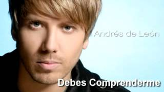 Andrés de León - Debes comprenderme