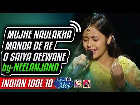 Mujhe Naulakha Manda De Re O Saiya Deewane - Neelanjana - Indian Idol 10 - Salman Ali – 2018