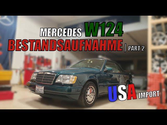 MKB TEC | Mercedes W124 Cabrio US IMPORT | Die Bestandsaufnahme | Part 2