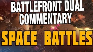 Star Wars Battlefront - Space to Ground Battles! Space Combat! Dual Commentary!