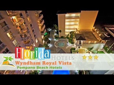 Wyndham Royal Vista Pompano Beach