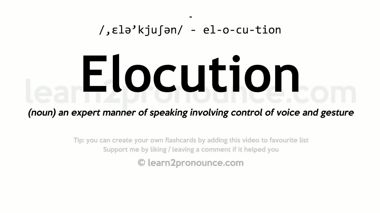 Elocution Pronunciation And Definition