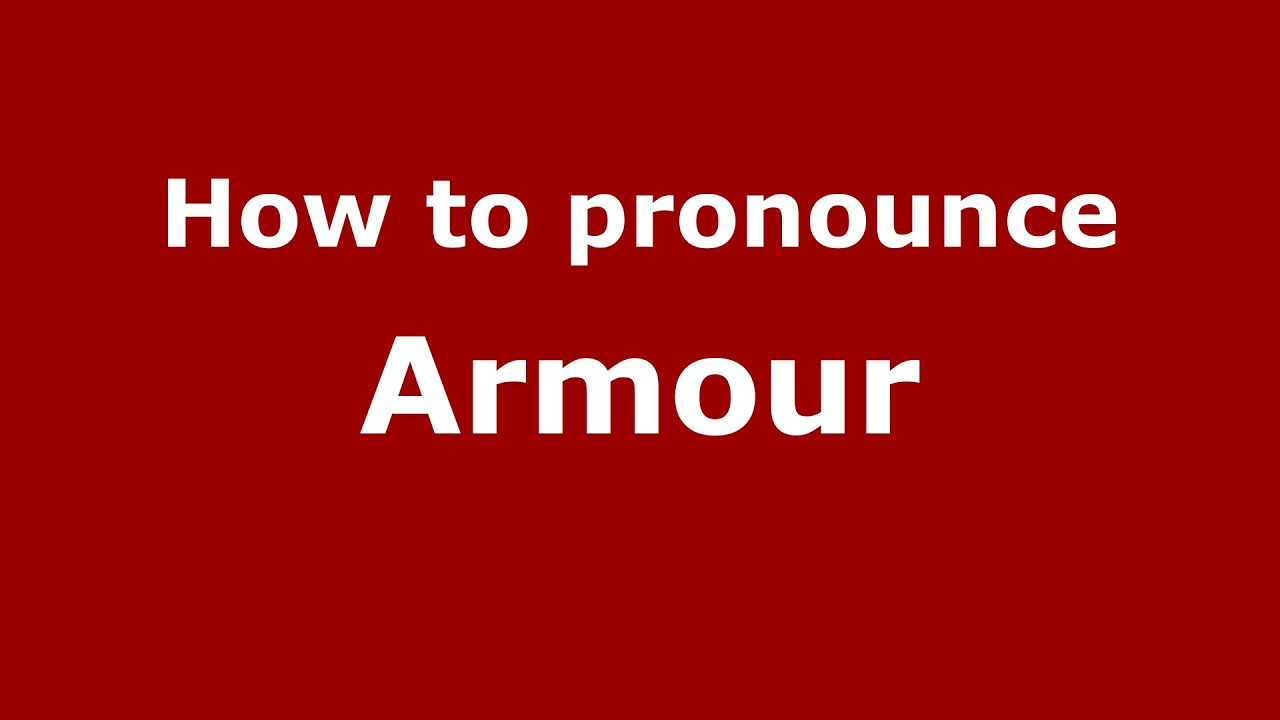 Superior How To Pronounce Armour (American English/US)   PronounceNames.com