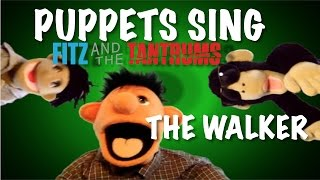 shf puppets sing to fitz the tantrums the walker