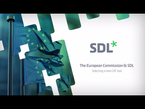 The European Commission & SDL - Selecting a new CAT tool