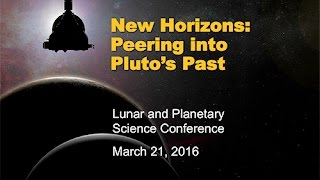 Press Briefing: New Horizons - Peering into Pluto's Past