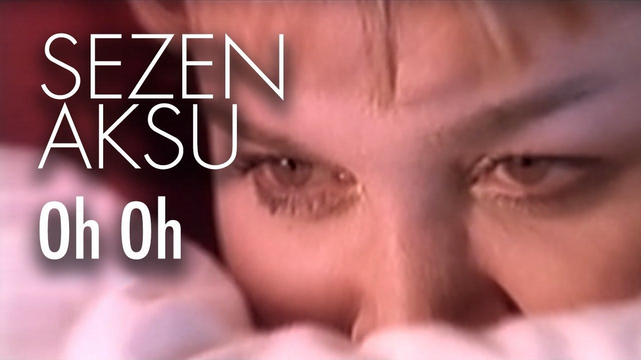 Sezen Aksu - Oh Oh (Official Video)