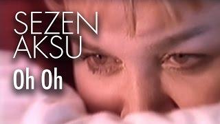 Sezen Aksu - Oh Oh
