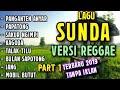 Populer Lagu Sunda Versi Reggae Full Album Terbaru 2019