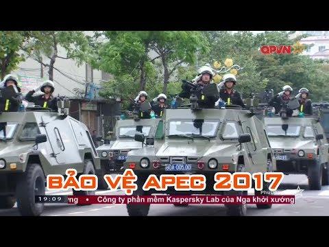 Việt Nam tung lực lượng khủng bảo vệ Hội nghị APEC 2017