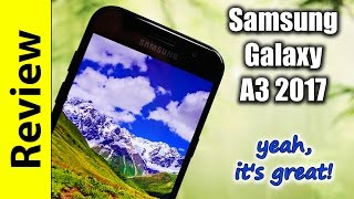 samsung galaxy a3 2017 review   yeah it s great