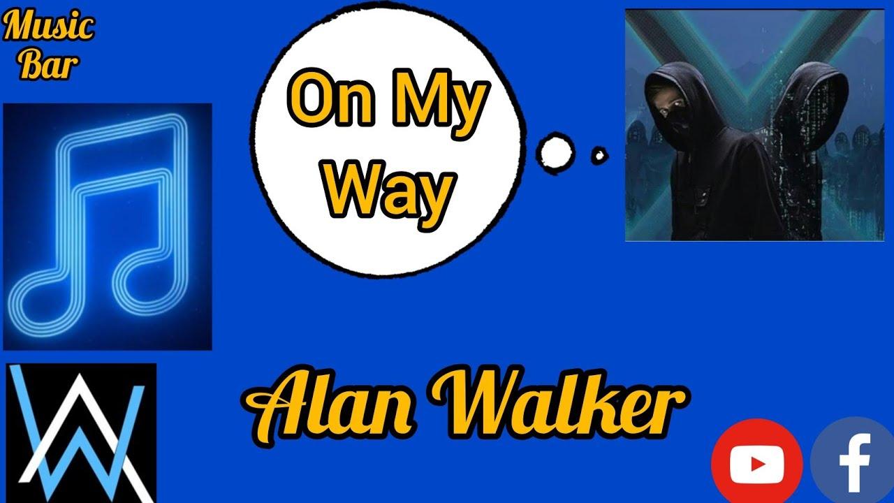 On my way_lyrics-Alan Walker - YouTube