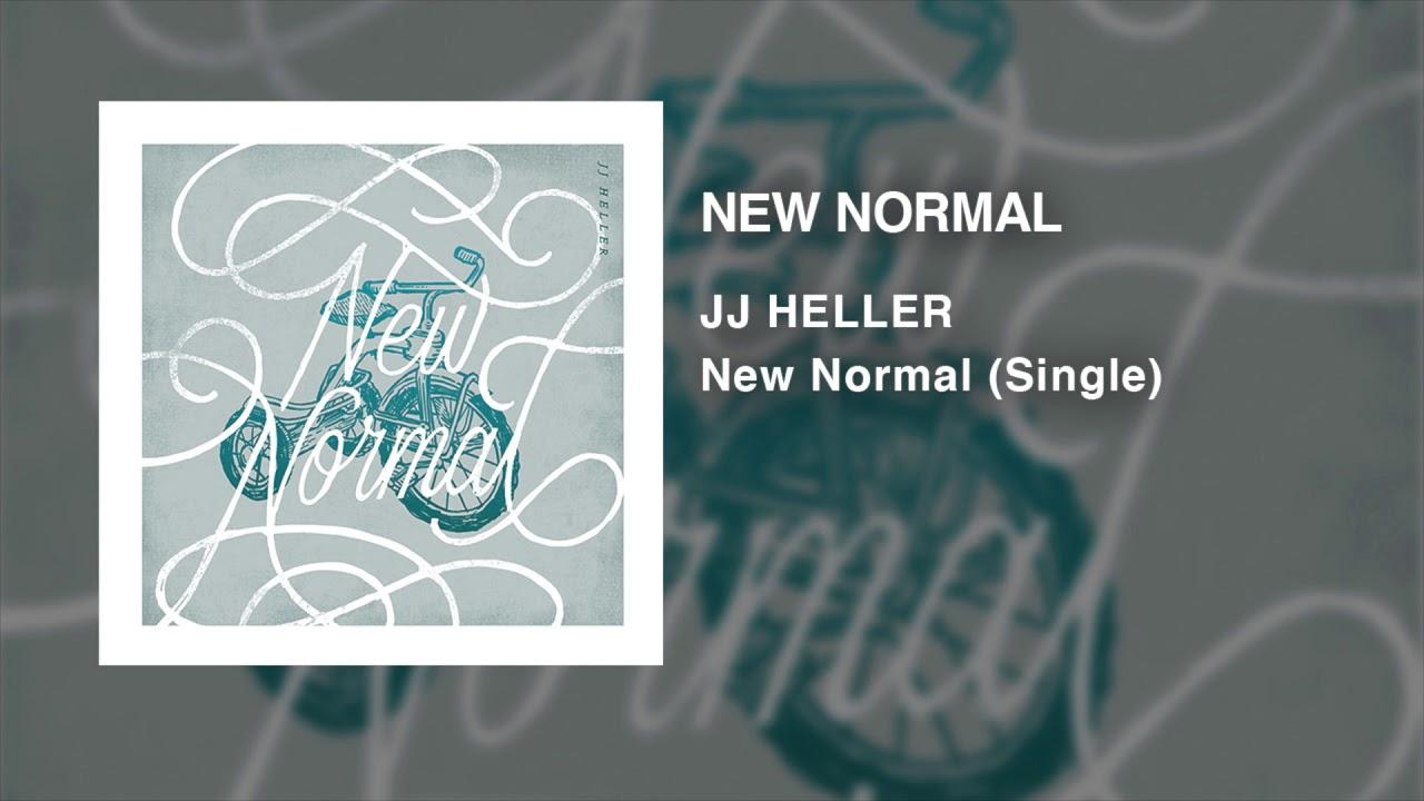 Jj Heller New Normal Official Audio Video Youtube
